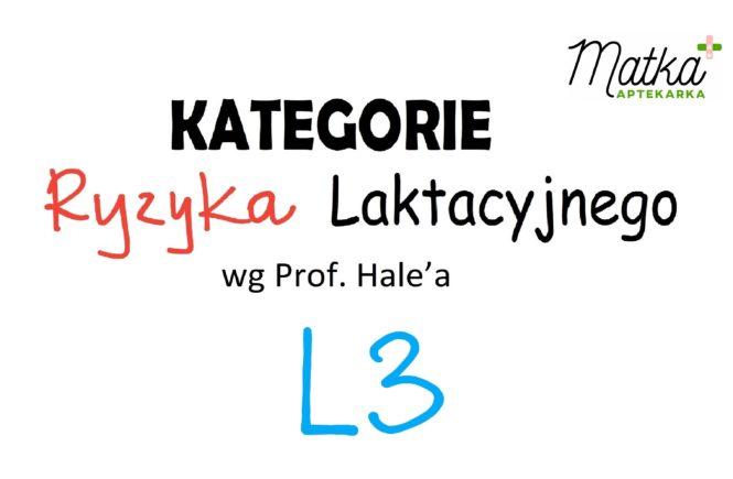Kategorie Ryzyka Laktacyjnego L3 Matka Aptekarka