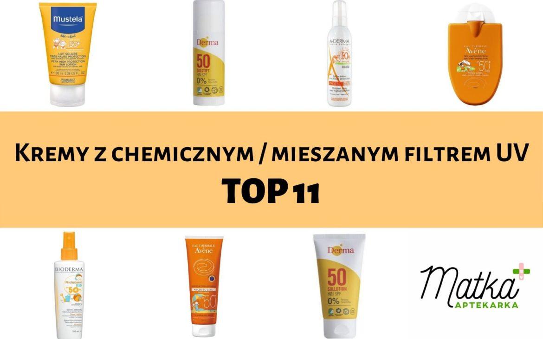 Kremy zchemicznym / mieszanym filtrem UV – mojeTOP 11