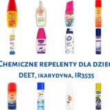 Chemiczne repelenty dla dzieci, DEET, ikarydyna, IR3535, Matka Aptekarka