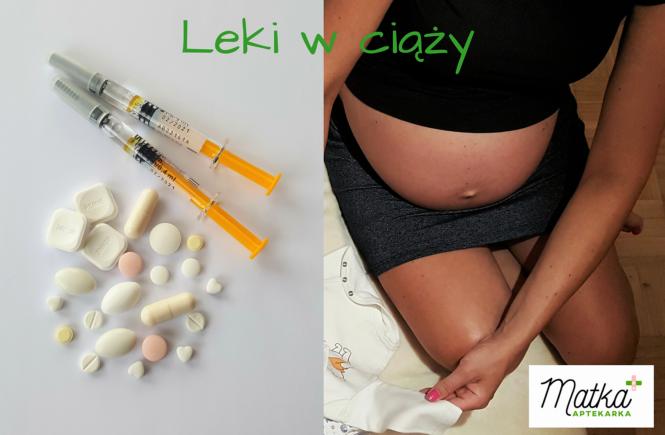 Leki w ciąży, 10 zasad bezpiecznego stosowania leków w ciąży, leki i suplementy, Matka Aptekarka (1)
