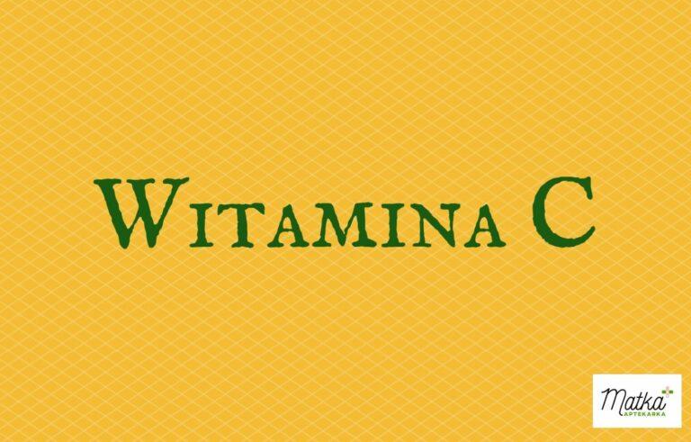 Witamina C, kwas askorbinowy, dla dzieci, dla dorosłych, Matka Aptekarka