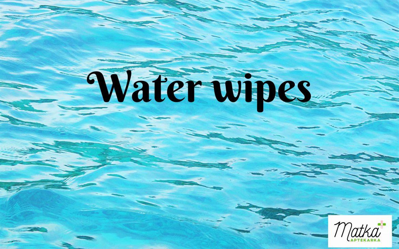 TOP 5 najlepszych chusteczek nawilżanych typu water wipes według Matki Aptekarki