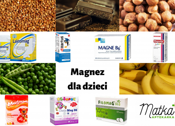 Magnez dla dzieci, magnez z diety, leki z magnezem, suplementy diety z magnezem, Laktomag B6, Hartuś Magnez, Magne B6, Magmisie, Magnefar, Matka Aptekarka