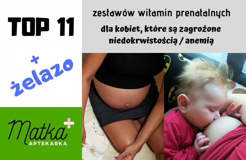 TOP 11 witamin prenatalnych dla kobiet, które są zagrożone niedokrwistością / anemią [cz.5]