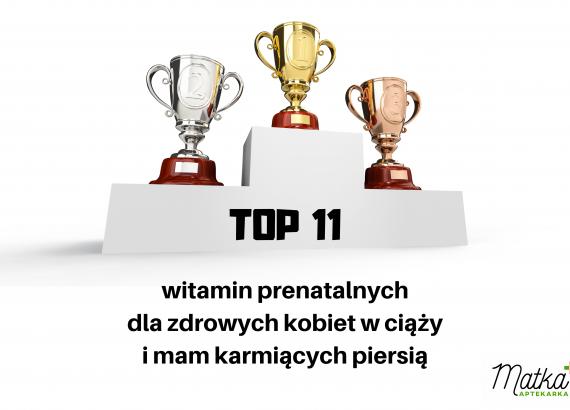 TOP 11 witamin prenatalnych dla zdrowych kobiet w ciąży i mam karmiących piersią Matka Aptekarka