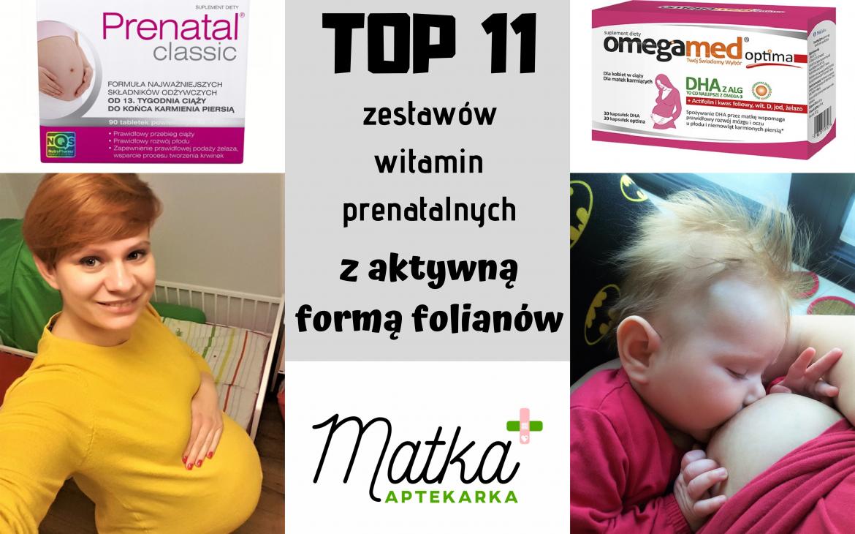 TOP 7 zestawów witamin prenatalnych zaktywną formą folianów rekomendowanych przezMatkę Aptekarkę [cz.4]