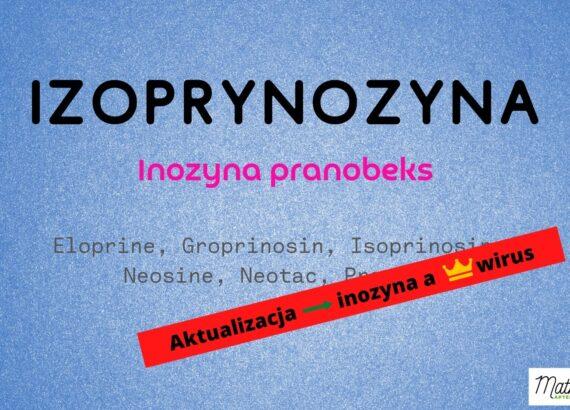 Izoprynozyna, Neosine, Groprinosine, Eloprine, na odporność, Matka Aptekarka