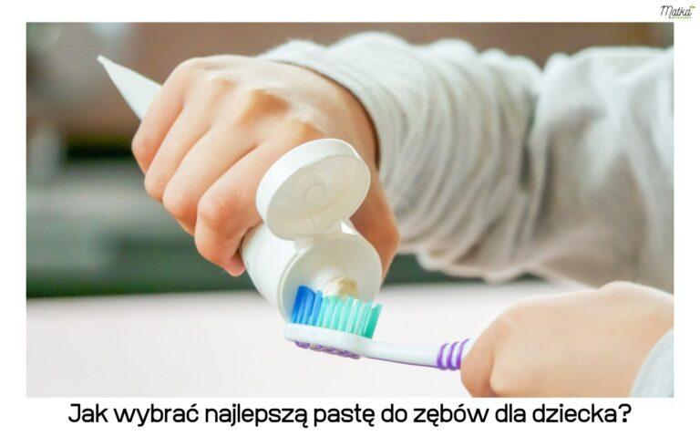 Jak wybrać najlepszą pastę do zębów dla dziecka, pasta do zębów z fluorem, dla dziecka, 1000 ppm, Matka Aptekarka