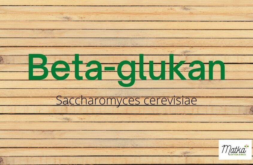 Beat glukan, drożdże, Saccharomyces cerevisiae, naodporność Matka Aptekarka