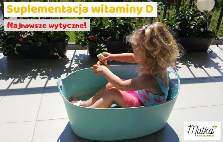 Suplementacja witaminy D u dzieci, kobiet w ciąży, mam karmiących piersią, dorosłych, najnowsze wytyczne, Matka Aptekarka