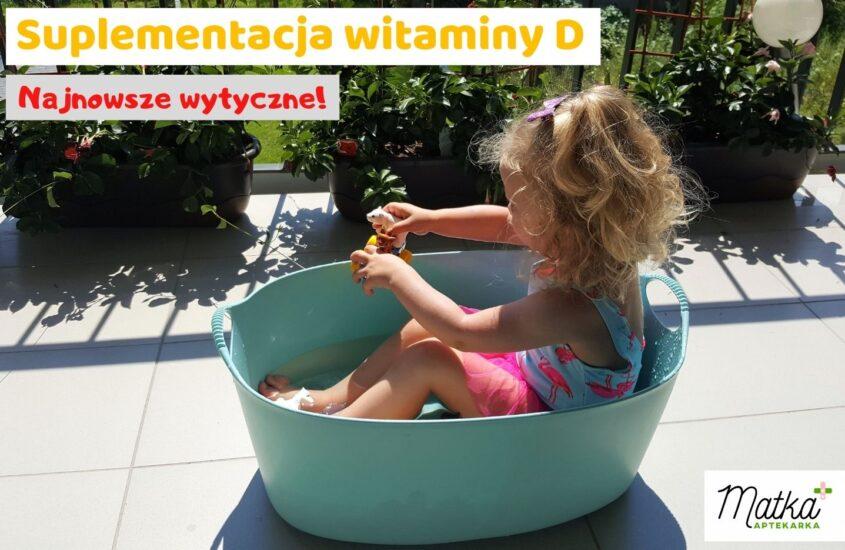 Suplementacja witaminy D udzieci, kobiet wciąży, mam karmiących piersią, dorosłych, najnowsze wytyczne, Matka Aptekarka
