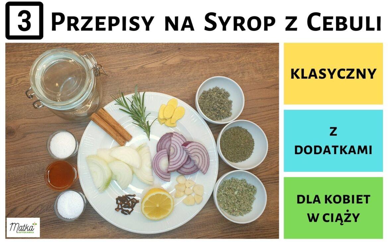 3 przepisy Matki Aptekarki jak zrobić domowy syrop zcebuli? Klasyczny, zdodatkami ibezpieczny dla kobiet wciąży.