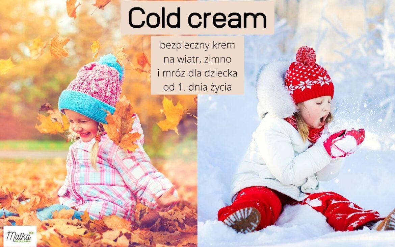 Cold cream dla noworodków, niemowląt idzieci, czyli jaki krem najesień izimę dla dziecka wybrać?